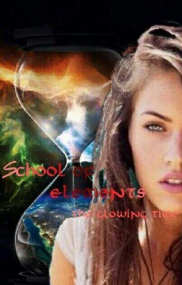 School of Elements II  ~ The glowing time