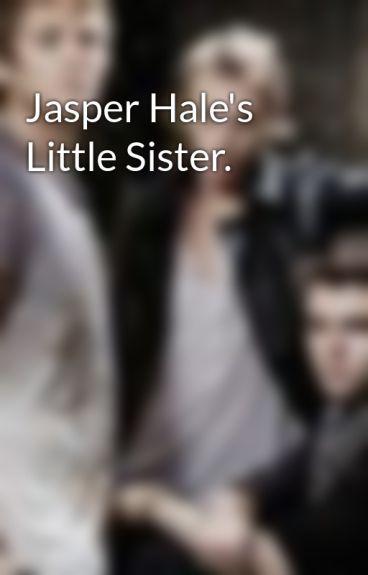 Jasper Hale's Little Sister.