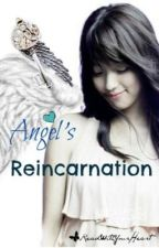 Angel's Reincarnartion ( COMPLETED ) by ReadWithYourHeart
