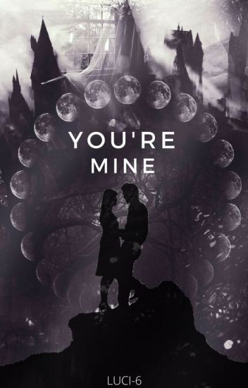 You're mine ©