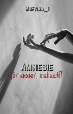 Amnesie-für immer, vielleicht! by Mufasa_1