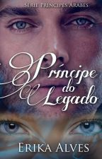 Príncipe Do Legado by ErikaAlvesIce