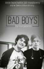 Bad Boys || muke by lucjazero