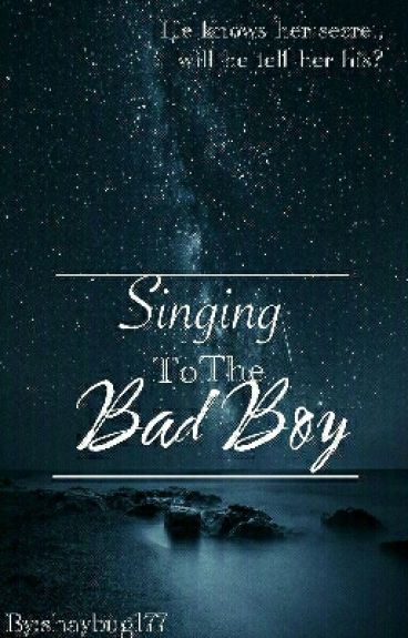 Singing to the Bad Boy