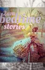 2am Bedtime Stories by larrysclosetisdark