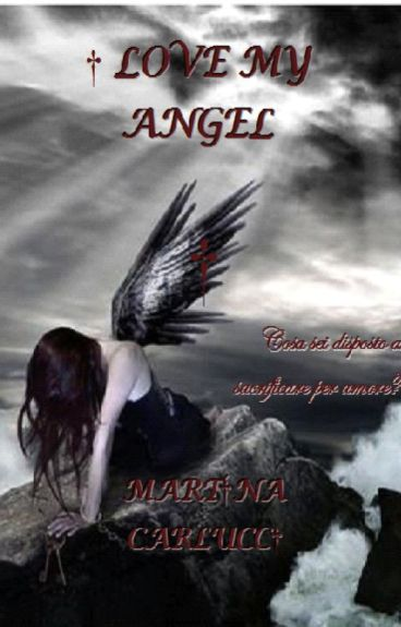 [1°] I love my Angel {THE FORBIDDEN LOVE Duology} #WATTYS2016