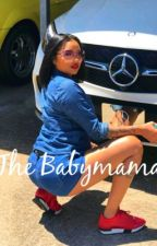 Baby Mama {UNDER CONSTRUCTION} by _AlsinaWife
