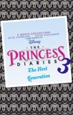 Princess Diaries 3: The Next Generation by annaflee