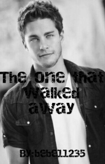 The one that walked away