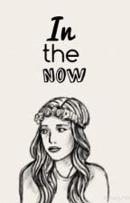 In The Now by MissLizB