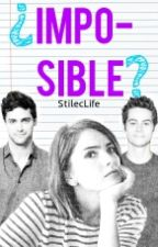 ¿Imposible?©  by StilecLife