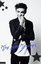 The New Teacher (Nathan Sykes Fanfic) by chloee_gingexo