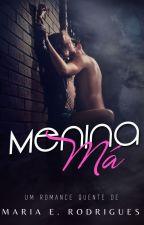 Menina Má (Degustação) by mariaerodrigues