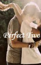 Perfect Two (Niall Horan Fan Fiction) by Nandoslover13