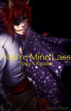 Foxy x Reader                          You're Mine Lass. by FaithBrine