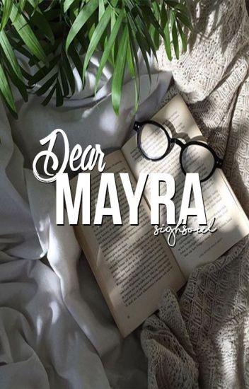 Dear Mayra.