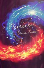 Elemental (The Chosen: Book 1) by oliviarainwrites