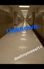 Unkown by destinymwest14