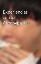Experiencias con los Creepypastas by Mitafddzaza