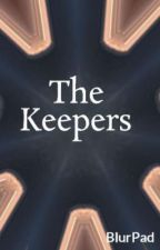 The Keepers by BlurPad