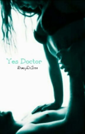 Yes Doctor// by DaisyDoLove