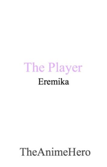 The Player (Eren x Mikasa)(Eremika) *UNDER EDIT