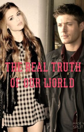 The Real Truth of our World (Dean Winchester) by hey-ass-butt