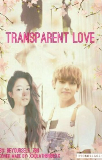Transparent Love || BTS V/Taehyung Fanfic
