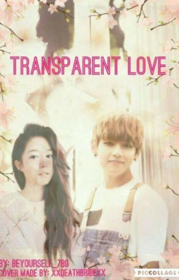 Transparent Love (BTS V/Taehyung Fanfic)
