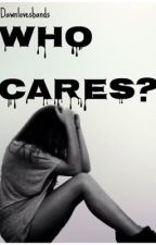 Who Cares? || l.h by Dawnlovesbands
