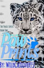 Paw Prints (Book One in the Trails Series) *BEING EDITED-NEW VERSION WILL BE LONGER* by WildCatLover157