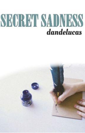 ∆Secret Sadness∆ by dandelucas