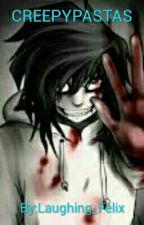 Creepypatas by Laughing_Felix