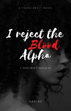 I reject the Blood Alpha by ImAWriterAlways