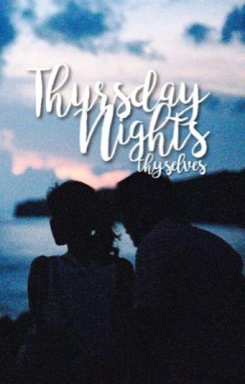 Thursday Nights | ✓