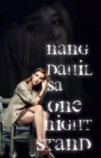 Nang Dahil Sa ONE NIGHT STAND by YenYen_081300