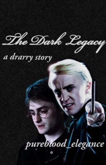 The Dark Legacy (a drarry story)