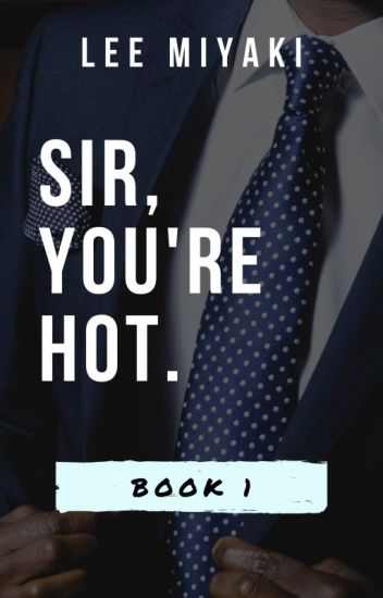 Sir,You're Hot. Book 1