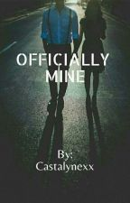 Officially Mine (PROSES REVISI) by Castalynexx