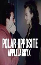 Polar Opposite ||  #Wattys2016 by applelarryx