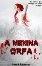 A menina órfã by ninavirgilia