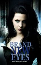 Brand New Eyes by ForbiddenTouch