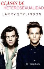 Clases de heterosexualidad || Larry Stylinson || by _HiOopsLarry_