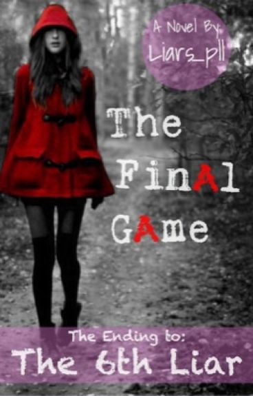 Pretty Little Liars//The Sixth Liar: The FinAl GAme