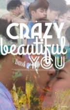 Crazy Beautiful You Book 2 (KathNiel) by GirlyBoyish