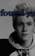 I found you (niall horan fanfiction) by Madi_leigh22
