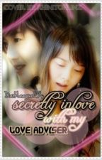 Secretly Inlove with My Love Adviser--- [COMPLETED] by DarkLeague