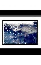 Broken by rosa_Vs_writing