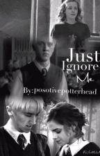 Just Ignore Me by positivepotterhead