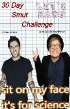 30 Day Smut Challenge (Peterick) by LiterallyJoshDun
